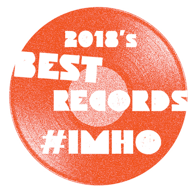 The best records of 2018, in my humble opinion
